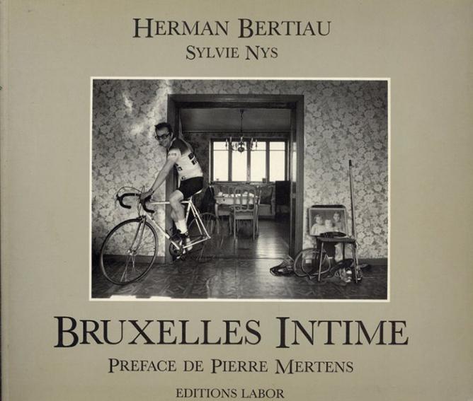 Bruxelles intime/Herman Bertiau Sylvie Nys/Pierre Mertens