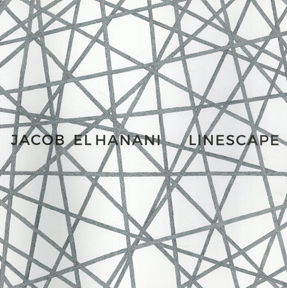 ヤコブ・ザ・ハナニ Linescape: Four Decades/Jacob El Hanani