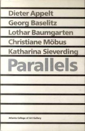 Parallels: Dieter Appelt/George Baselitz/Lothar Baumgarten/Christiane Mobus/Katharina Sieverding/