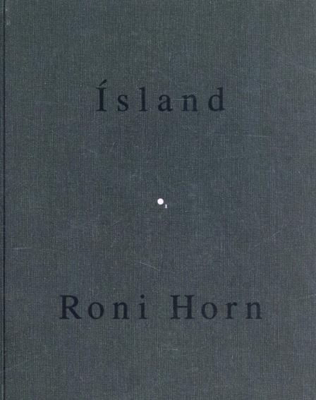 ロニ・ホーン Roni Horn: Island To Place Pooling Waters1,2 全2冊揃/Roni Horn