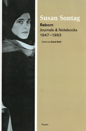 スーザン・ソンタグ Susan Sontag : Reborn: Journals and Notebooks, 1947-1963/