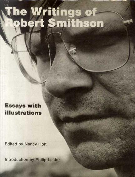 ロバート・スミッソン The Writings of Robert Smithson: Essays With Illustrations /