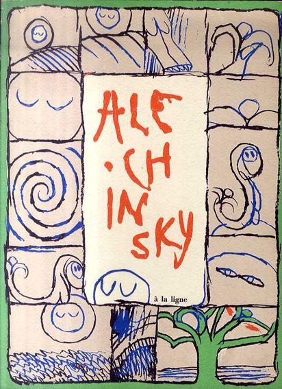 ピエール・アレシンスキー Pierre Alechinsky: Alechinsky a la Ligne: Signed/