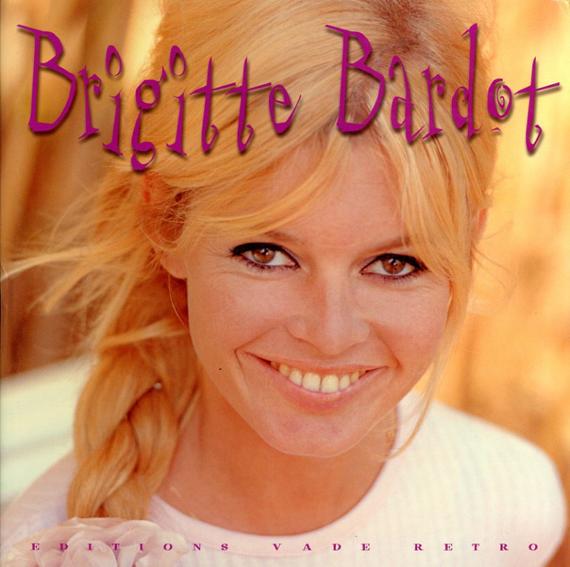 ブリジット・バルドー Brigitte Bardot/Ghislain Dussart