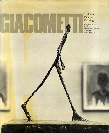 ジャコメッティ Alberto Giacometti: Sculpture, Painting, Drawing./Alberto Giacometti Reinhold Hohl