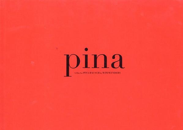 ピナ・バウシュ 踊り続けるいのち Pina: A Film For Pina Bausch By Wim Wenders/