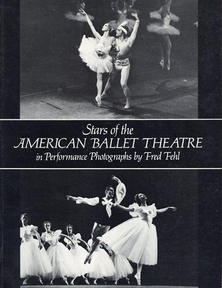 アメリカン・バレエ・シアター Stars of the American Ballet Theatre in Performance Photographs/Fred Fehl
