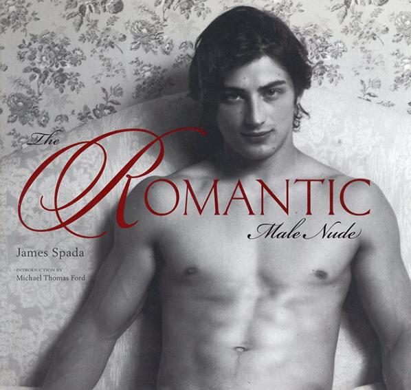The Romantic Male Nude/James Spada