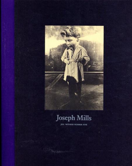 ジョゼフ・ミルズ Joseph Mills: Witness Number 5/