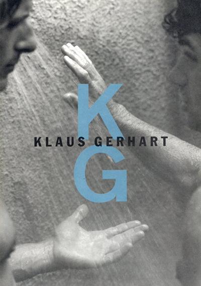 クラウス・ゲアハルト写真集 Klaus Gerhart: Embracing Men/