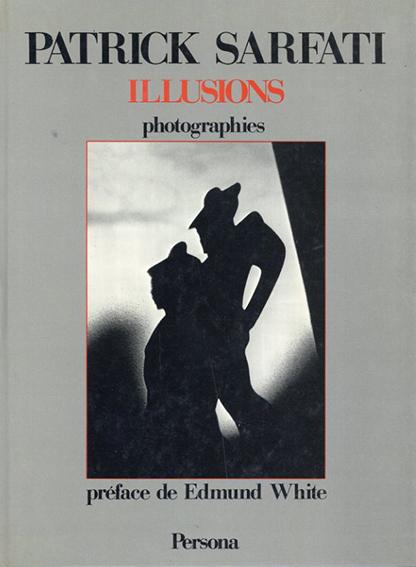 パトリック・サルファティ写真集 Patrick Sarfati: Illusions Photographies/