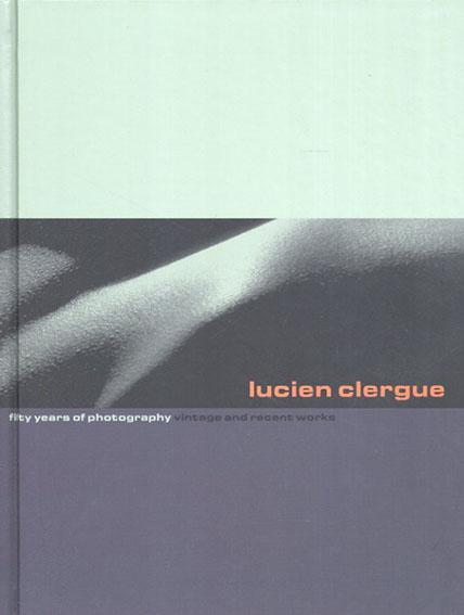 ルシアン・クレルグ写真集 Lucien Clergue: Fifty Years of Photography/Lucien Clergue/ Karen Sinsheimer