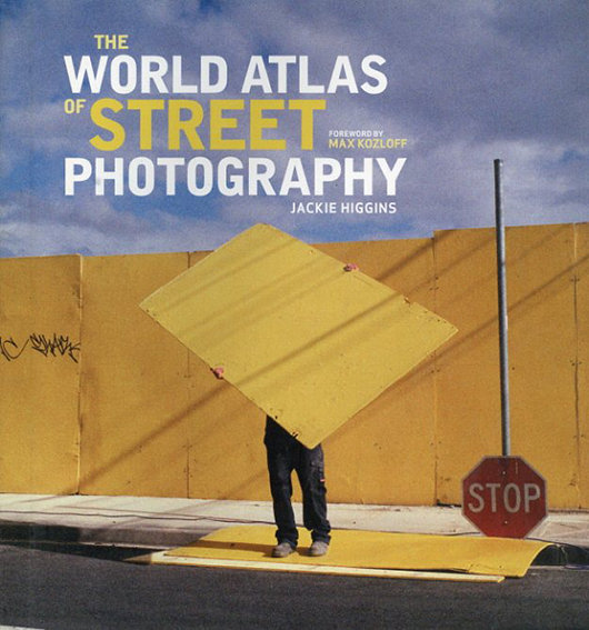 The World Atlas of Street Photography/Jackie Higgins