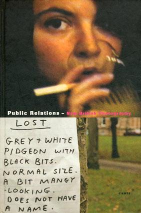 Public Relations: New British Photography/Florian Muller/Thomas Seelig/Zorica Vasic/Thomas Seelig編