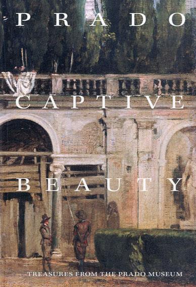 プラド美術館展 スペイン宮廷 美への情熱 Prado Captive Beauty Treasures From The Prado MUseum/三菱一号館美術館/読売新聞社