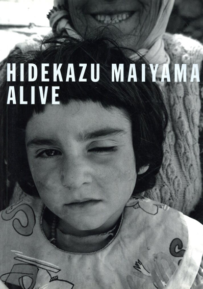 舞山秀一写真集 ALIVE/Hidekazu Maiyama