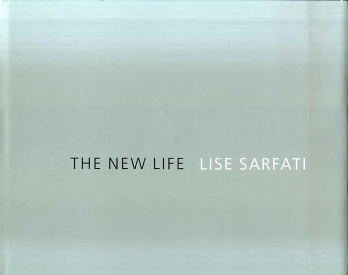 リセ・サルファティ写真集 Lise Sarfati: The New Life: La Vie Nouvelle/Lise Sarfati