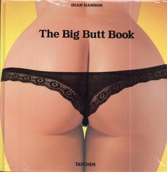 The Big Butt Book/Dian Hanson編