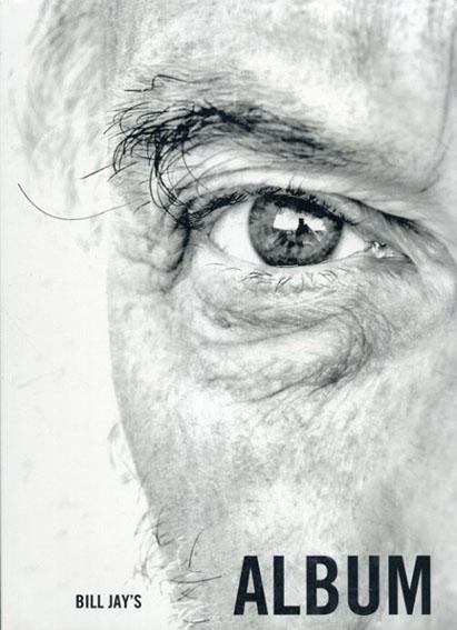 ビル・ジェイ写真集 Bill Jay's Album/Bill Jay