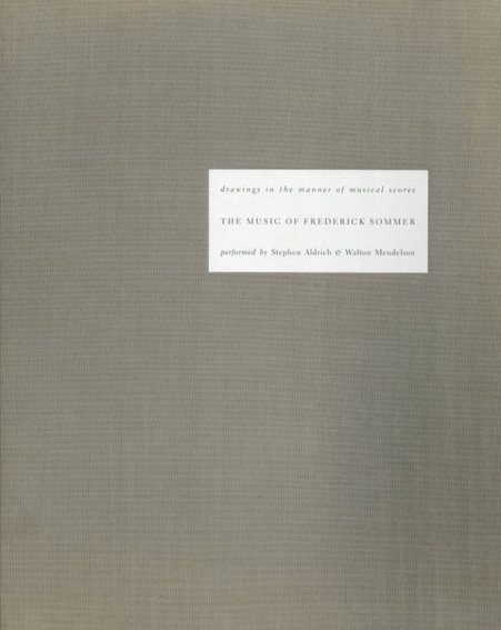 フレデリック・ソマー The Music of Frederick Sommer: With Drawings in the Manner of Musical Scores/