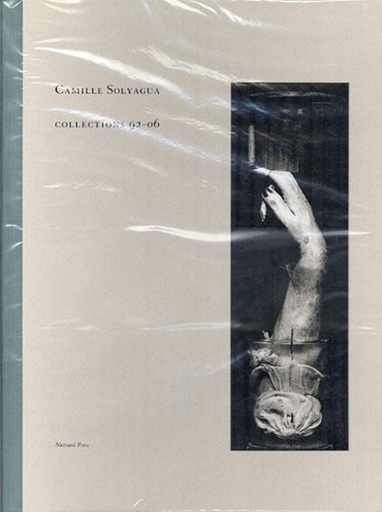 カミール・ソルエガ写真集 Camille Solyagua: Collections 92-06/Camille Solyagua