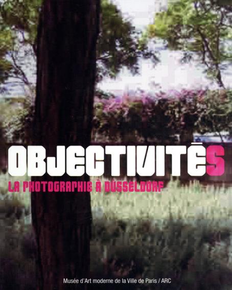 Objectivites: La Photographie A Dusseldorf/Andreas Grusky/Sigmer Polke/Gerhard Richter/Thomas Ruff他