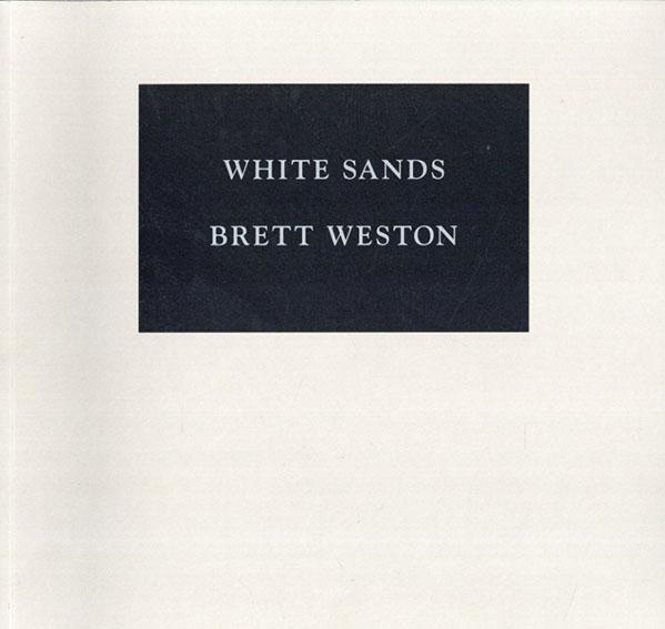 ブルット・ウェストン Brett Weston: White Sands/