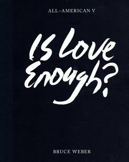 ブルース・ウェーバー写真集 Bruce Weber: All-American5 Is Love Enough?/Bruce Weber