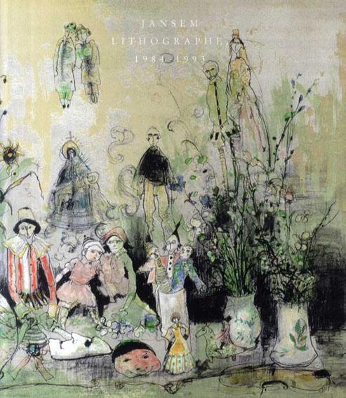 ジャン・ジャンセン Jansem: Lithographe 1984-1993/