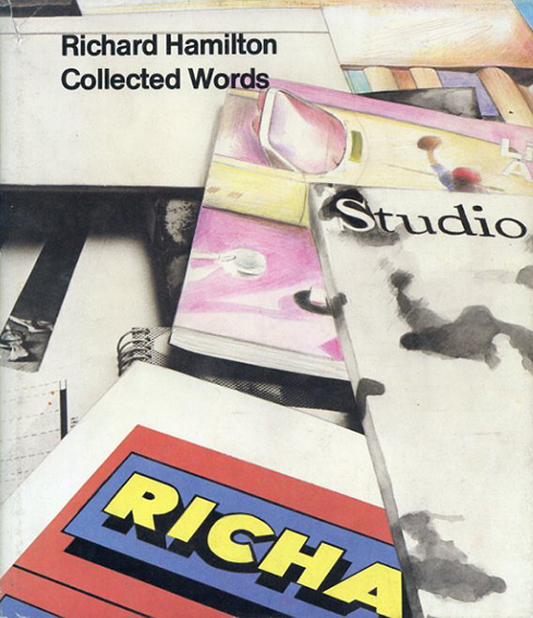 リチャード・ハミルトン Richard Hamilton: Collected Words, 1953-1982/