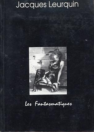 Les Fantasmatiques/Jacques Leurquin