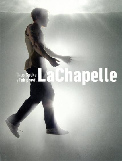 デビッド・ラシャぺル写真集 David Lachapelle: Thus Spoke LaChapelle/ Tak Pravil LaChapelle/David Lachapelle