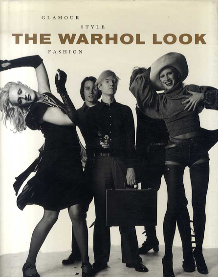 The Warhol Look: Glamour Style Fashion /Mark Francis/ Margery King他編
