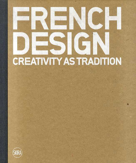 French Design: Creativity as Tradition/