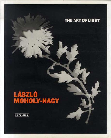 ラースロー・モホイ=ナジ Laszlo Moholy-Nagy: The Art of Light/