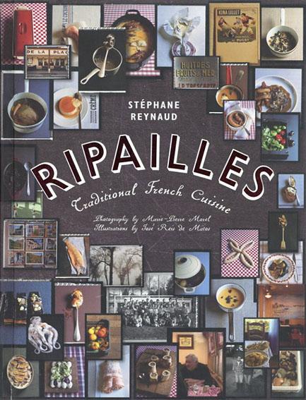 Ripailles: Traditional French Cuisine リパイユ 伝統的なフランス料理/Stephane Reynaud