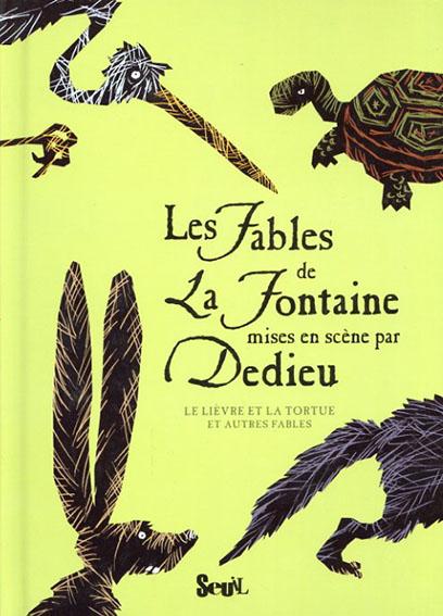 Les Fables de La Fontaine Mises en Scene par Dedie : Le Lievre et la Tortue et Autres Fables/Jean de la Fontaine