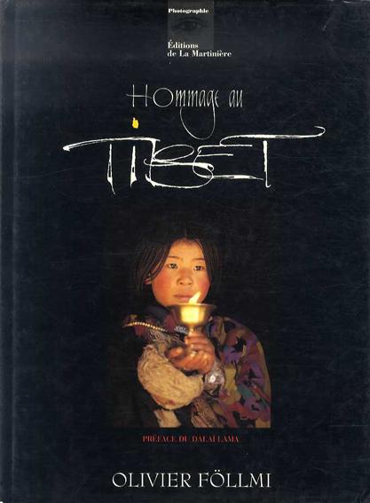 オリビエー・フォルミ Olivier Follmi: Hommage au Tibet/オリビエー・フォルミ