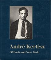 アンドレ・ケルテス写真集 Andre Kertesz of Paris and New York/Andre Kertesz