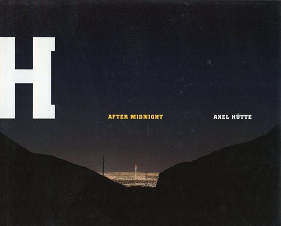 アクセル・ヒュッテ写真集 Axel Huette: After Midnight/