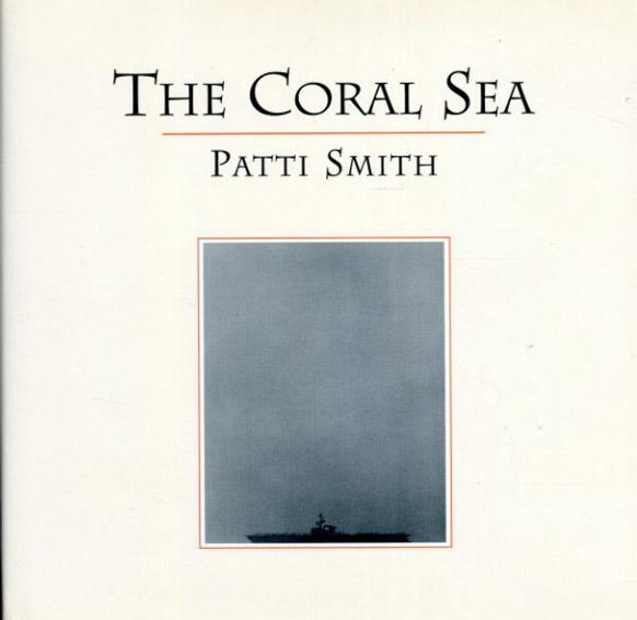 パティ・スミス Patti Smith: The Coral Sea/Patti Smith