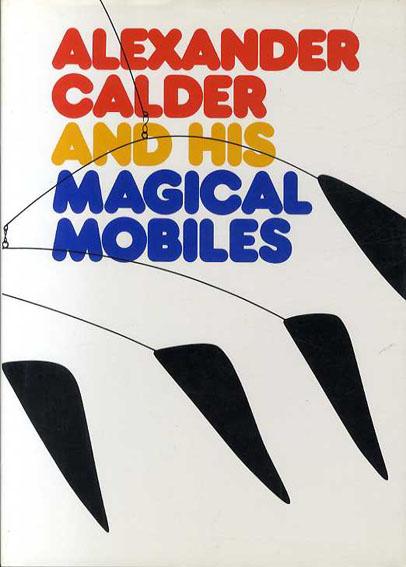 アレクサンダー・カルダー Alexander Calder and His Magic Mobiles/Jean Lipman