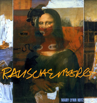 ロバート・ラウシェンバーグ Rauschenberg: Art and Life/Mary L. Kotz