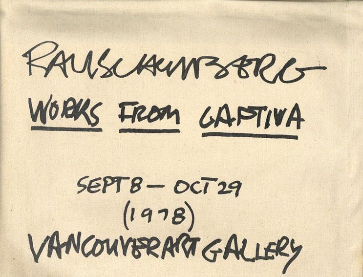 ロバート・ラウシェンバーグ Robert Rauschenberg: Works from Captiva/