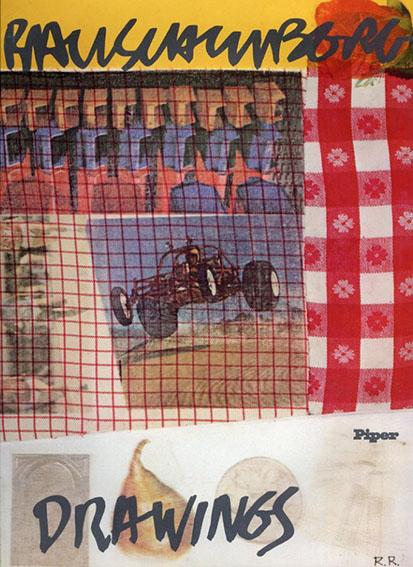 ロバート・ラウシェンバーグ Robert Rauschenberg. Zeichnungen, Gouachen, Collagen 1949 bis 1979/Goetz Adriani