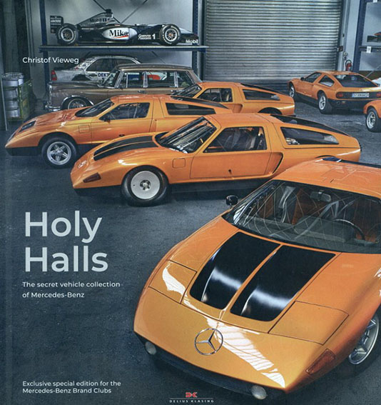 Holy Halls: The Secret Car Collection of Mercedes-benz Cars That Tell Stories/Christof Vieweg