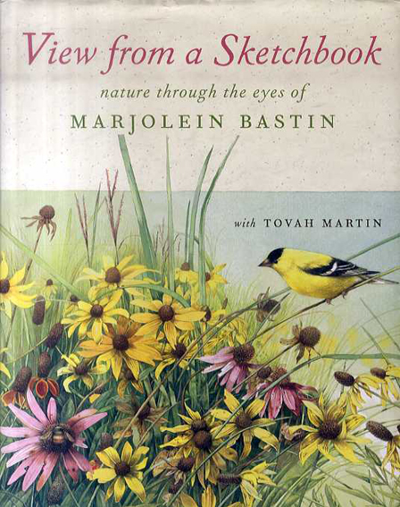 View from a Sketchbook: Nature Through the Eyes of Marjolein Bastin/Marjolein Bastin/Tovah Martin