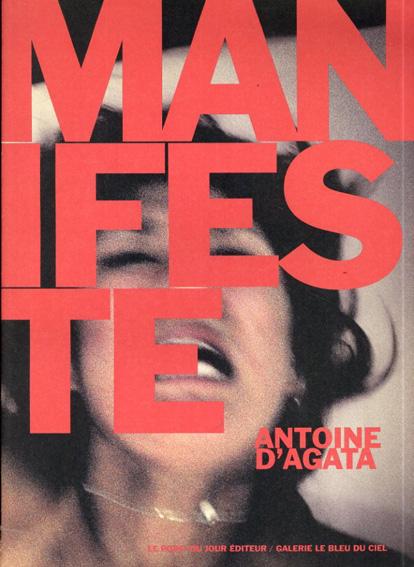 アントワーヌ・ダガタ Antoine D'agata: Manifeste/