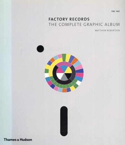 ファクトリー・レコード Factory Records: The Complete Graphic Album/Matthew Robertson