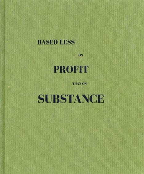 コーンラード・デドベレール Koenraad Dedobbeleer: Based Less On Substance Than On Profit/